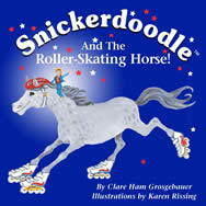 Snickerdoodle and the Roller Skating Horse